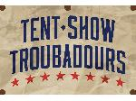 files/Image_File/TENT_SHOW_TROUBADOURS_DISTRESSED_BANNER.jpg